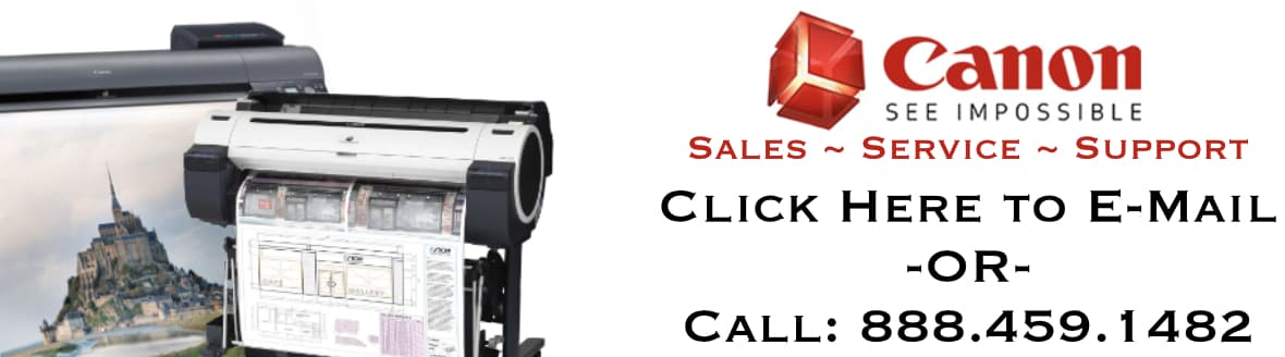 Canon Sales, Service and Support. Call: 888.459.1482