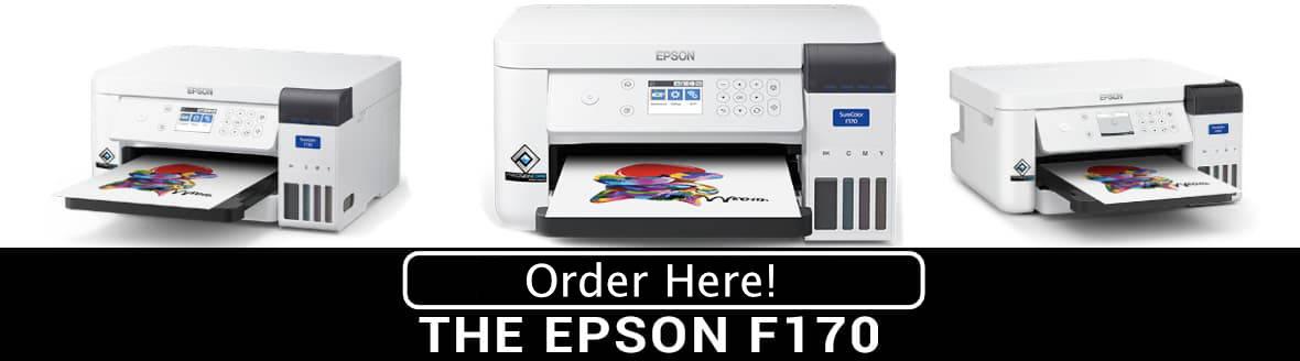 Epson F170 Dye-Sublimation Printer -- Order Now!